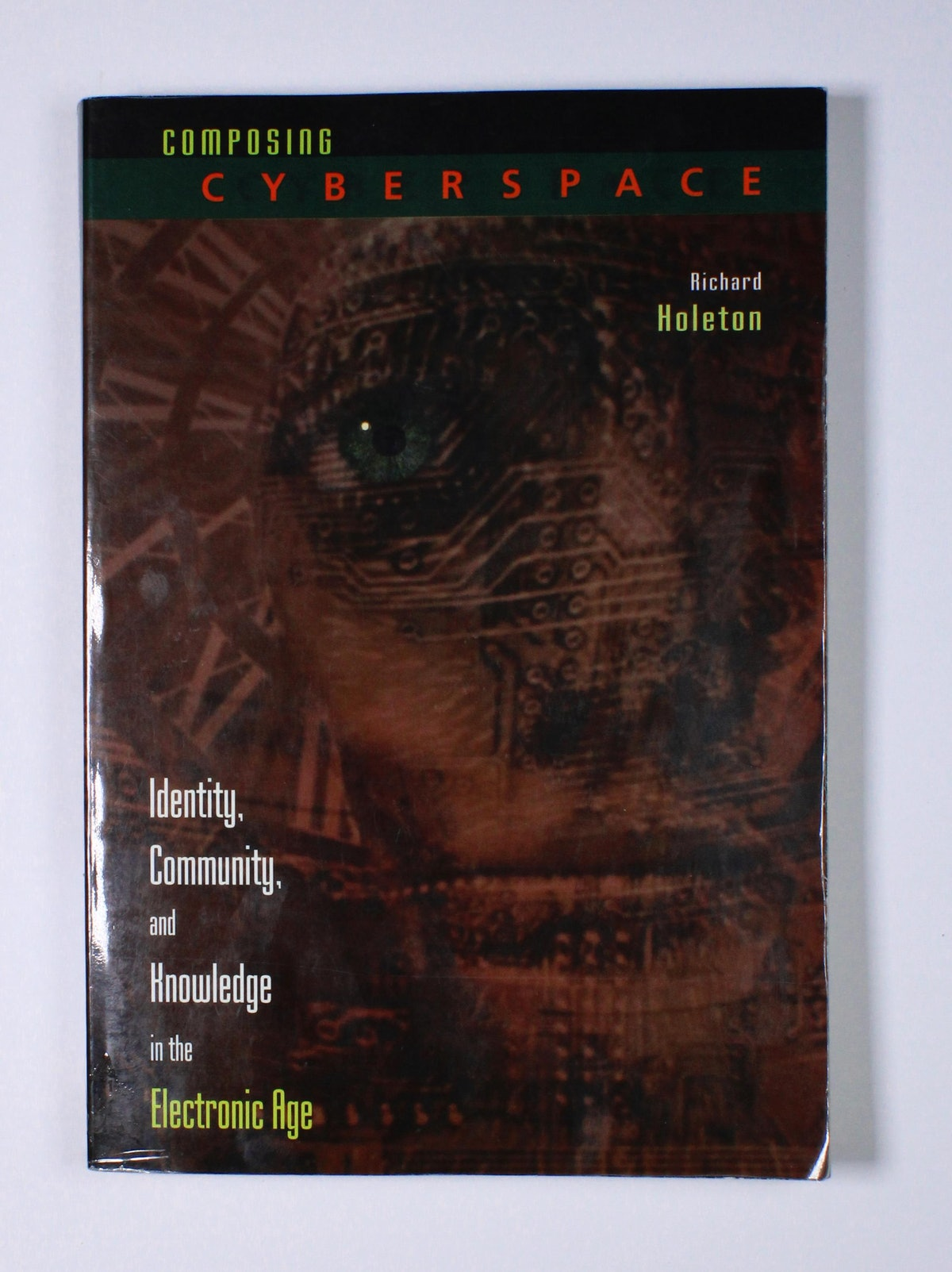 Composing Cyberspace: Identity, Community, and Knowledge in the Electronic Age