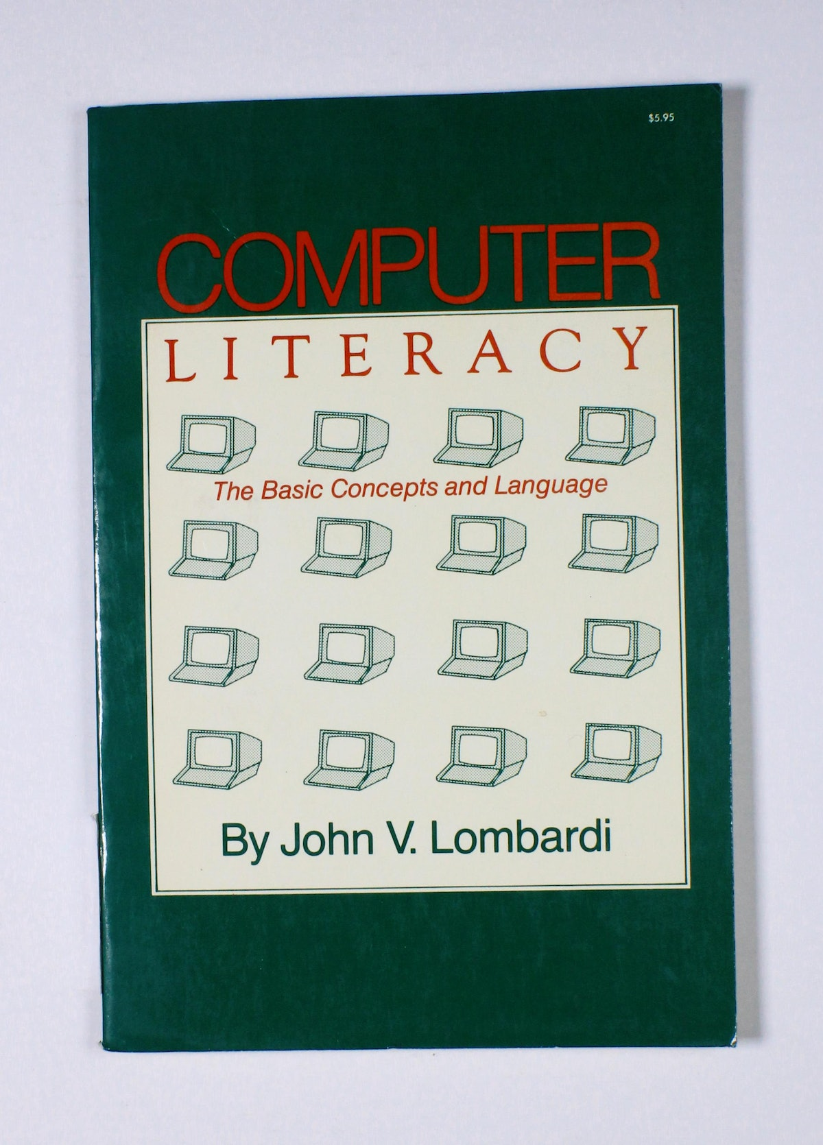 Computer Literacy: The Basic Concepts and Language