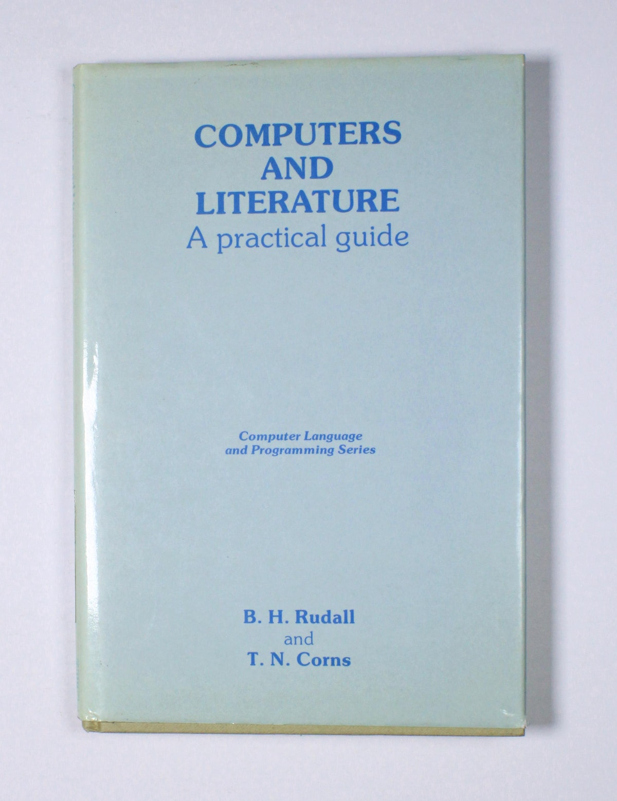 Computers and Literature: A Practical Guide