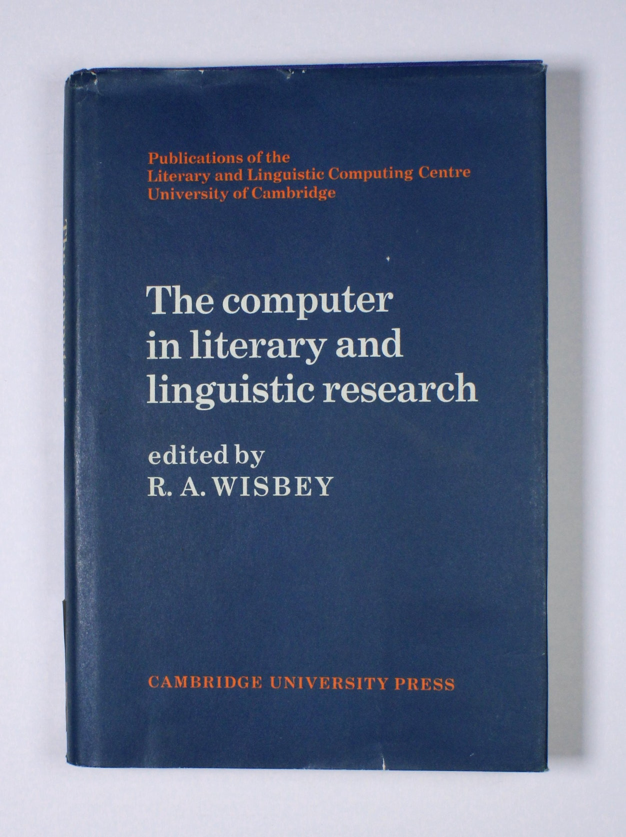 The Computer in Literary and Linguistic Research: Papers from a Cambridge Symposium