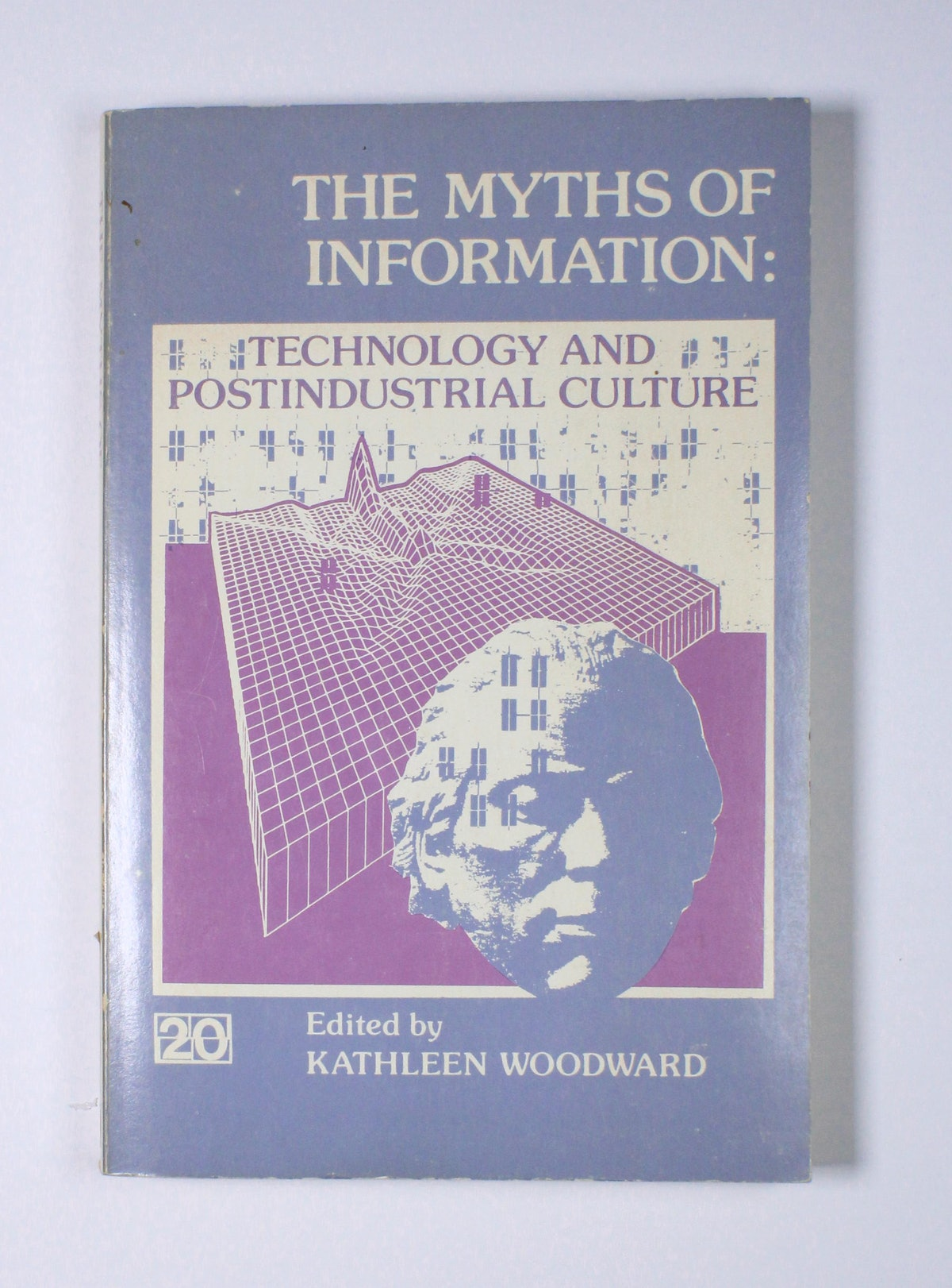 The Myths of Information: Technology and Postindustrial Culture