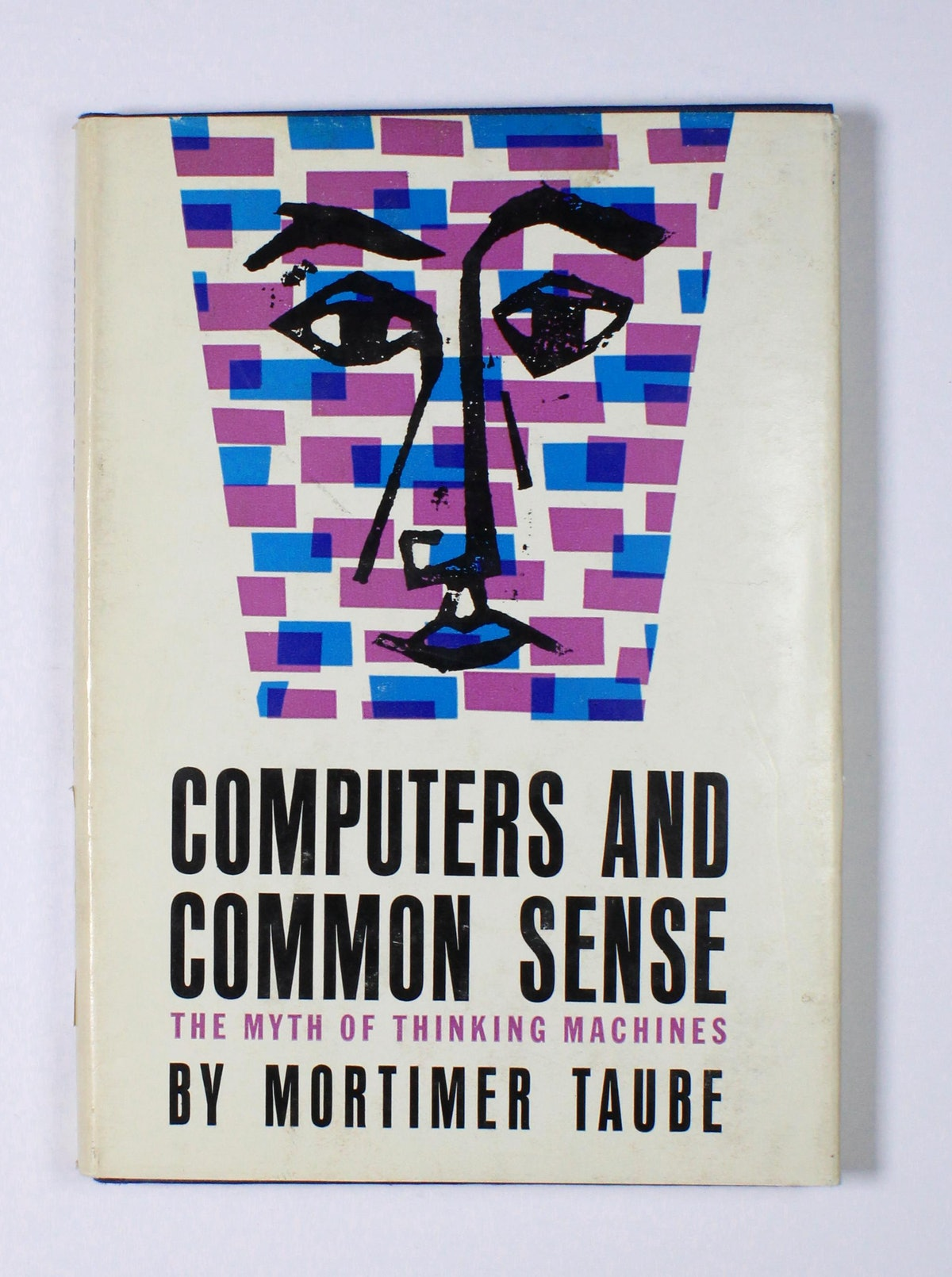 Computers and Common Sense: The Myth of Thinking Machines