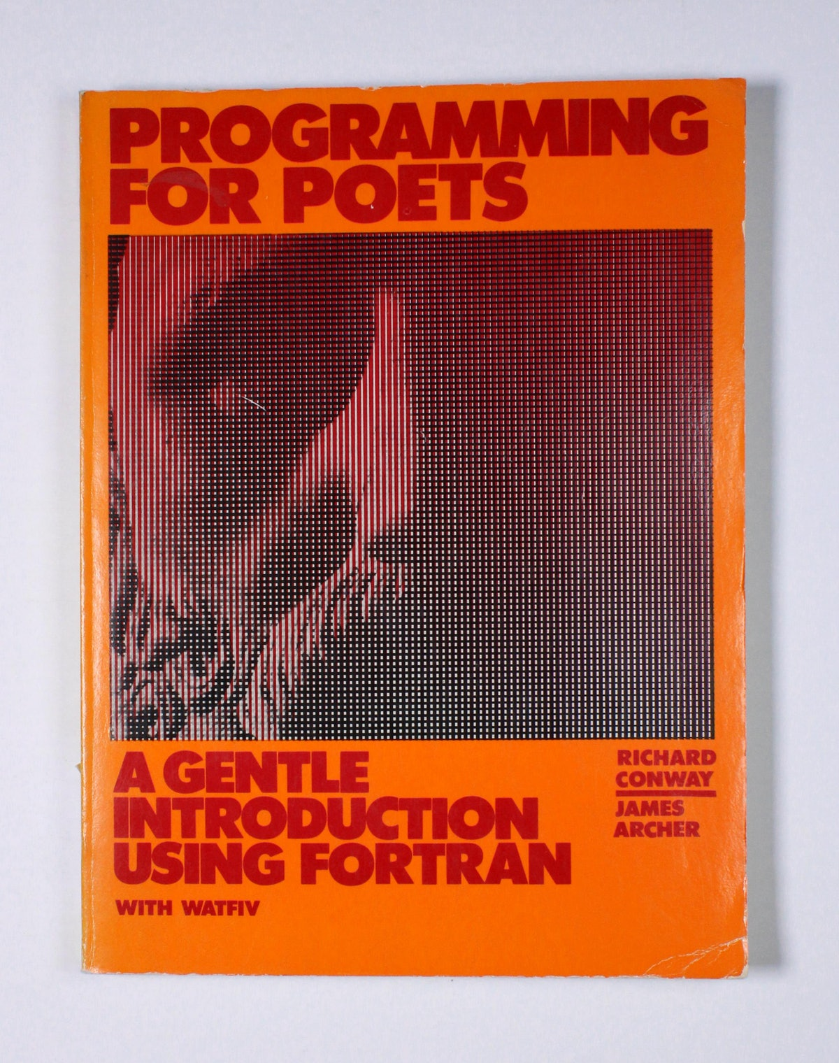 Programming for Poets: A Gentle Introduction Using FORTRAN with WATFIV