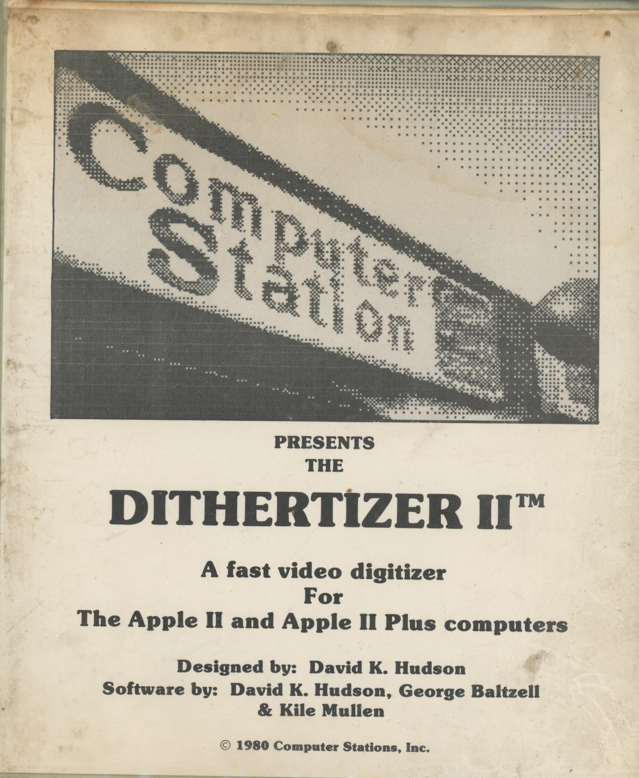 Computer Station Presents the DITHERTIZER II A Fast Video Digitizer For The Apple II and Apple II Plus Computers