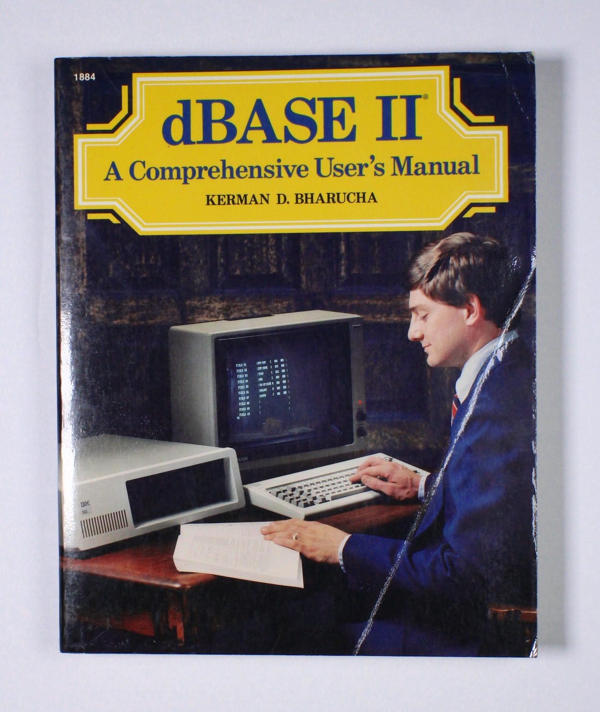 dBase II: A Comprehensive User's Manual