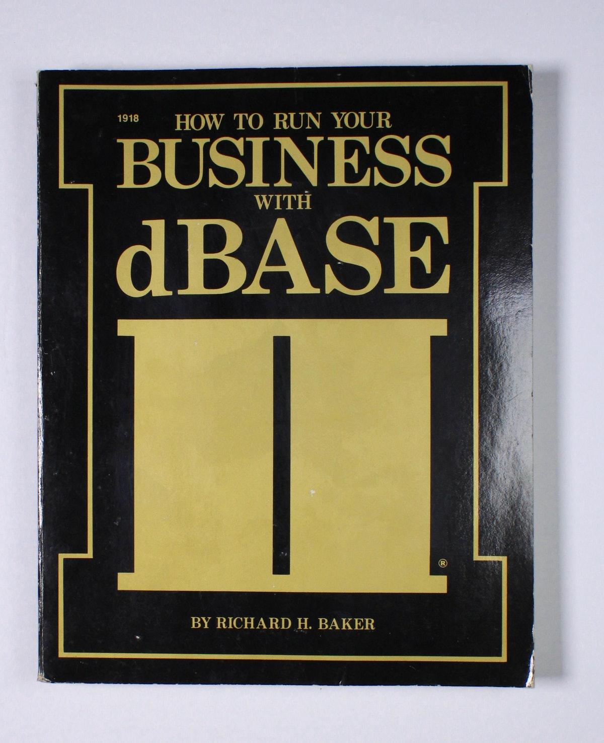 How to Run Your Business with dBase
