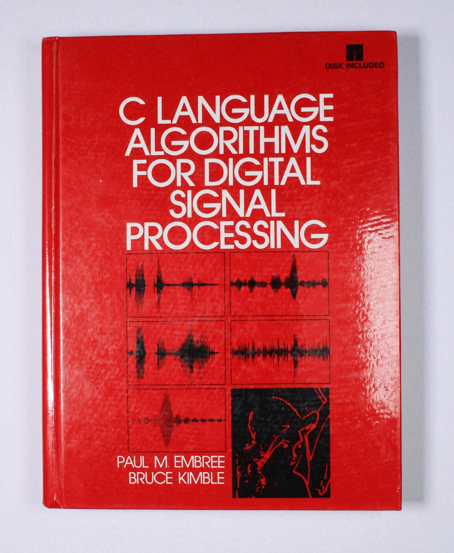 C Language Algorithms for Digital Signal Processing